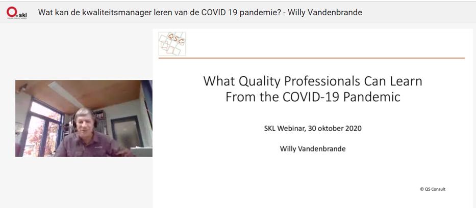 SKL najaarsbijeenkomst (online) 30 oktober 2020: Wat kan de kwaliteitsmanager leren van de COVID 19 pandemie? door Willy Vandenbrande